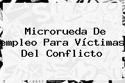 Microrueda De <b>empleo</b> Para Víctimas Del Conflicto