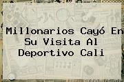 <b>Millonarios</b> Cayó En Su Visita Al Deportivo Cali