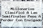 <b>Millonarios</b> Clasificó A Las Semifinales Pese A Perder Con <b>Envigado</b>