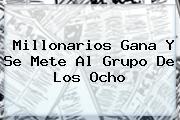 <b>Millonarios</b> Gana Y Se Mete Al Grupo De Los Ocho