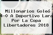 Millonarios Goleó 4-0 A Deportivo Lara Por La <b>Copa Libertadores</b> 2018