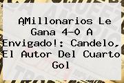 ¡<b>Millonarios</b> Le Gana 4-0 A <b>Envigado</b>!: Candelo, El Autor Del Cuarto Gol