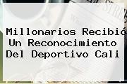 <b>Millonarios</b> Recibió Un Reconocimiento Del Deportivo Cali