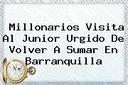 <i>Millonarios Visita Al Junior Urgido De Volver A Sumar En Barranquilla</i>