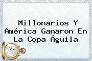 Millonarios Y América Ganaron En La <b>Copa Águila</b>