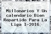 Millonarios Y Un <b>calendario</b> Bien Repartido Para La <b>Liga</b> I-<b>2016</b>