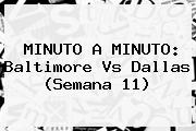 <b>MINUTO A MINUTO</b>: Baltimore Vs Dallas (Semana 11)