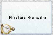 <b>Misión Rescate</b>