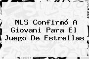 MLS Confirmó A Giovani Para El Juego De Estrellas