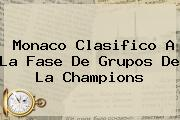<b>Monaco</b> Clasifico A La Fase De Grupos De La Champions