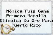 <b>Mónica Puig</b> Gana Primera Medalla Olímpica De Oro Para Puerto Rico