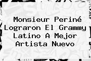 <b>Monsieur Periné</b> Lograron El Grammy Latino A Mejor Artista Nuevo