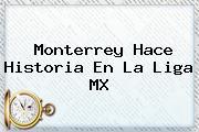 <b>Monterrey</b> Hace Historia En La Liga MX
