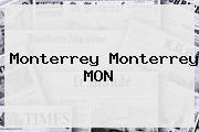 <b>Monterrey Monterrey</b> MON