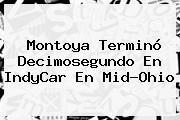 Montoya Terminó Decimosegundo En <b>IndyCar</b> En Mid-Ohio