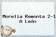 <b>Morelia</b> Remonta 2-1 A <b>León</b>