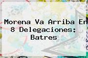 <b>Morena</b> Va Arriba En 8 Delegaciones: Batres