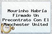 Mourinho Habría Firmado Un Precontrato Con El <b>Manchester United</b>