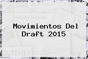 Movimientos Del <b>Draft 2015</b>