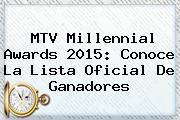 <b>MTV Millennial Awards 2015</b>: Conoce La Lista Oficial De Ganadores