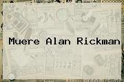 Muere <b>Alan Rickman</b>