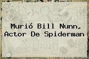 Murió <b>Bill Nunn</b>, Actor De Spiderman