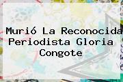 Murió La Reconocida Periodista <b>Gloria Congote</b>