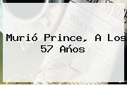 Murió <b>Prince</b>, A Los 57 Años