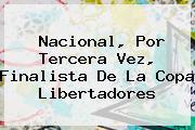 <b>Nacional</b>, Por Tercera Vez, Finalista De La Copa Libertadores