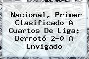 <b>Nacional</b>, Primer Clasificado A Cuartos De Liga: Derrotó 2-0 A Envigado