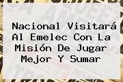 Nacional Visitará Al Emelec Con La Misión De Jugar Mejor Y Sumar