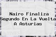 Nairo Finaliza Segundo En La <b>Vuelta A Asturias</b>