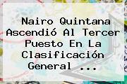 <b>Nairo Quintana</b> Ascendió Al Tercer Puesto En La Clasificación General <b>...</b>