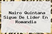 <b>Nairo Quintana</b> Sigue De Lider En Romandia