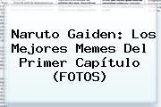 <b>Naruto Gaiden</b>: Los Mejores Memes Del Primer Capítulo (FOTOS)