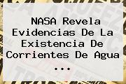 <b>NASA</b> Revela Evidencias De La Existencia De Corrientes De Agua <b>...</b>