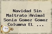 <b>Navidad</b> Sin Maltrato Animal Sonia Gomez Gomez Columna EL <b>...</b>