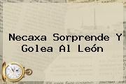 <b>Necaxa</b> Sorprende Y Golea Al <b>León</b>