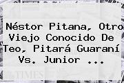 Néstor Pitana, Otro Viejo Conocido De Teo, Pitará Guaraní Vs. Junior ...