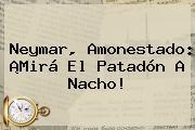 Neymar, Amonestado: ¡Mirá El Patadón A Nacho!