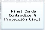 <b>Ninel Conde</b> Contradice A Protección Civil