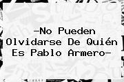 ?No Pueden Olvidarse De Quién Es <b>Pablo Armero</b>?