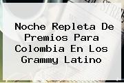 <i>Noche Repleta De Premios Para Colombia En Los Grammy Latino</i>