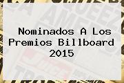 Nominados A Los <b>Premios Billboard 2015</b>