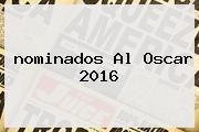 <b>nominados Al Oscar 2016</b>
