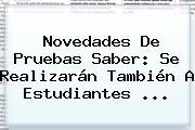 Novedades De <b>Pruebas Saber</b>: Se Realizarán También A Estudiantes <b>...</b>