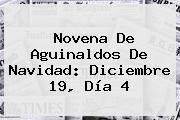 <b>Novena</b> De Aguinaldos De <b>Navidad</b>: Diciembre 19, Día 4