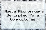 Nueva Microrrueda De <b>Empleo</b> Para Conductores