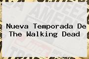 Nueva Temporada De <b>The Walking Dead</b>