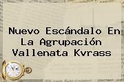 Nuevo Escándalo En La Agrupación Vallenata Kvrass
